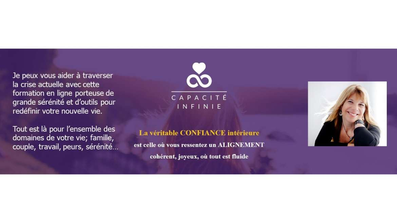 Capacité infinie (sécurité intérieure, couple, réorientation de vie, traverser la crise du coronavirus). Formation en ligne.